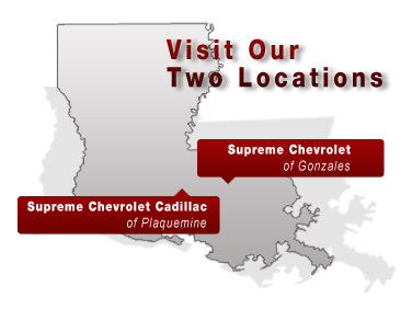 My Next Chevy | Your Gateway Site to Supreme Chevrolet of Gonzales and Supreme Chevrolet Cadillac of Plaquemine